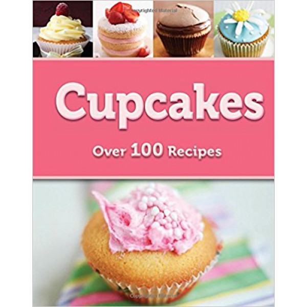 Cupcakes Over 100 Recipes