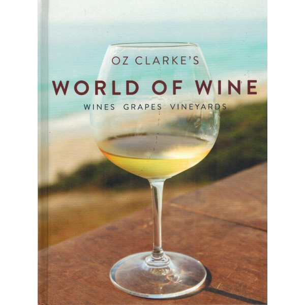 OZ CLARKE WORLD OF WINE