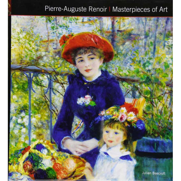 PIERRE AUGUSTE RENOIR MASTERPIECES OF ART
