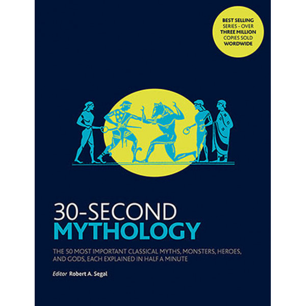 30 SECOND MYTHOLOGY