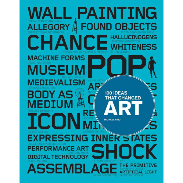 100 IDEAS THATE CHANGED ART