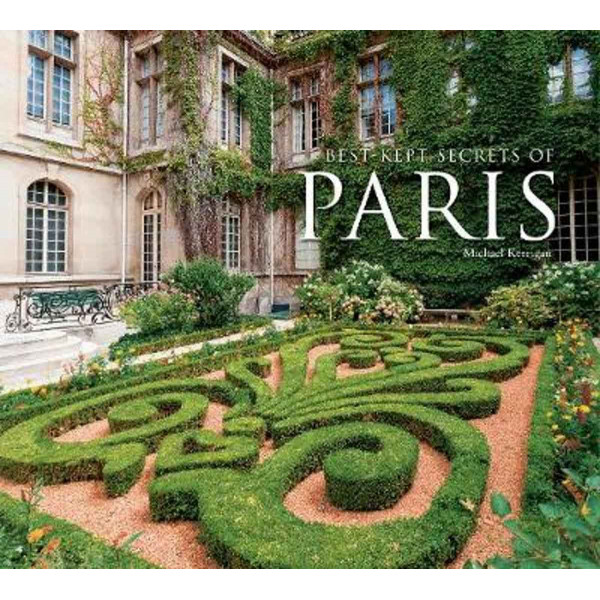BEST-KEPT SECRETS OF PARIS