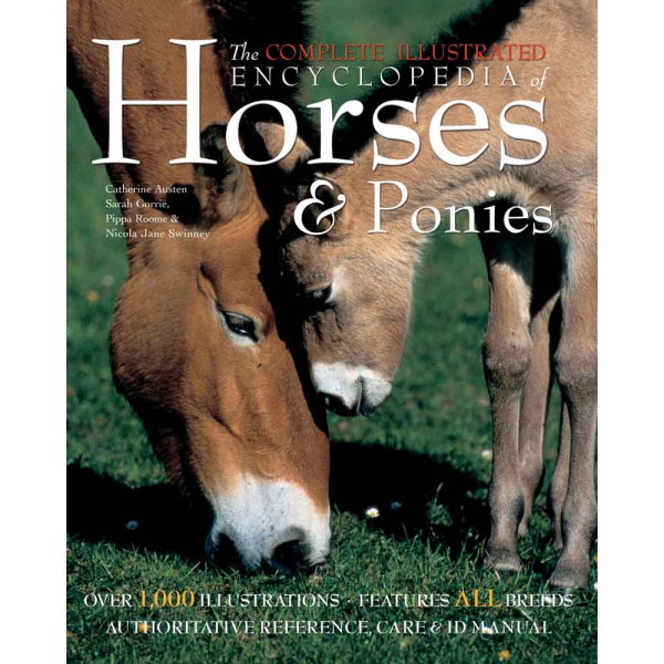 THE COMPLETE ILLUSTRATED ENCY OF HORSES AND PONIES