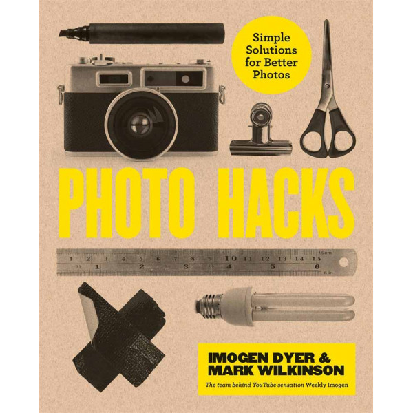 PHOTO HACKS Simple Solutions for Better Photos