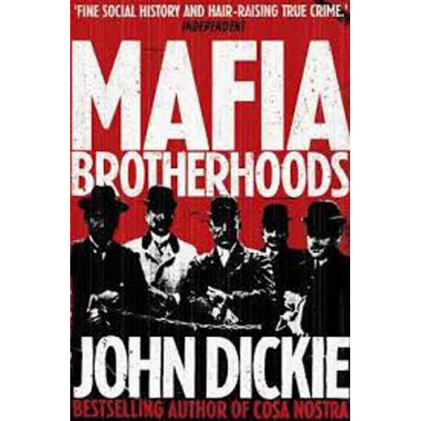 MAFIA BROTHERHOODS The Rise of the Italian Mafia
