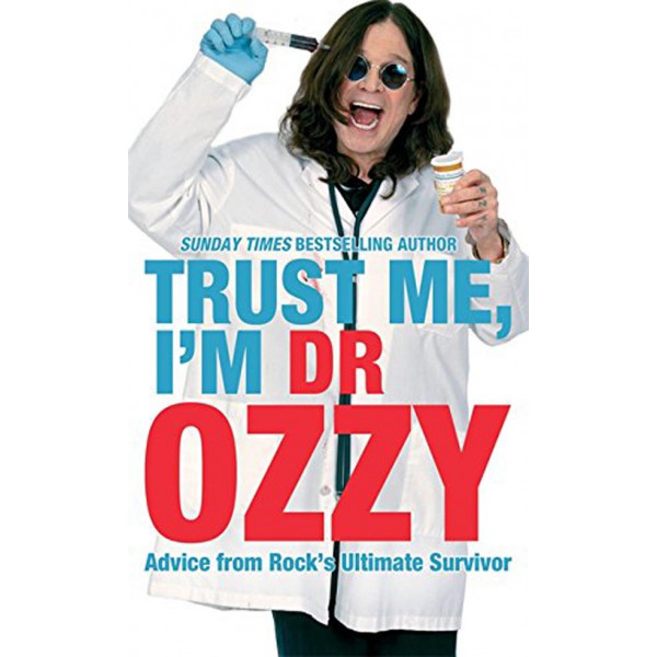 TRUST ME I AM DR OZZY