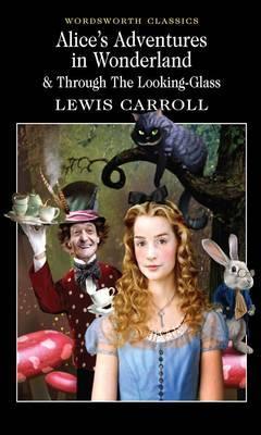 Alice s Adventures  in Wonderland & Through the Looking Glass