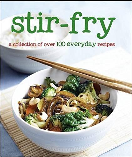 STIR FRY 100 EVERYDAY RECIPES