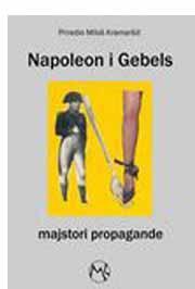 NAPOLEON I GEBELS MAJSTORI PROPAGANDE