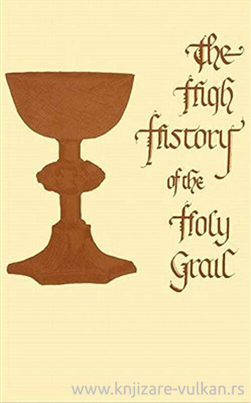 HIGH HISTORY OF THE HOLY GRAIL