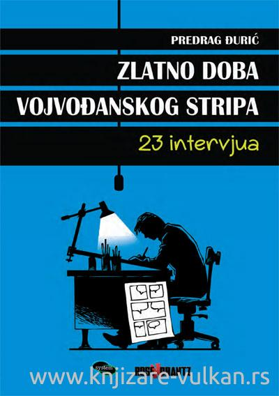 ZLATNO DOBA VOJVOĐANSKOG STRIPA 23 intervjua