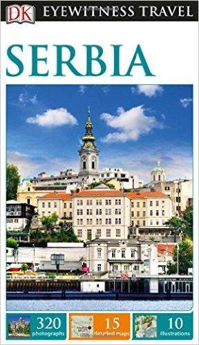 SERBIA DK Eyewitness Travel Guide