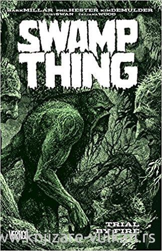 SWAMP THING TRIAL BY FIRE