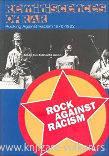 REMINISCENCES OF RAR Rock Against Racism