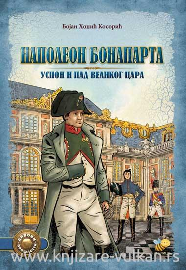 NAPOLEON BONAPARTA Uspon i pad velikog cara
