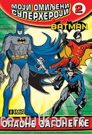 MOJI OMILJENI SUPERHEROJI 2 Betmen - Opasne zagonetke