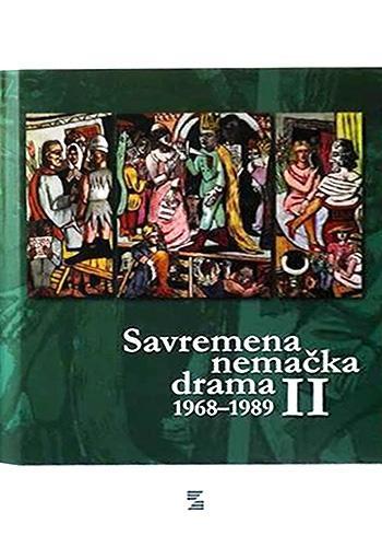 SAVREMENA NEMAČKA DRAMA 1968 do 1989 Tom II