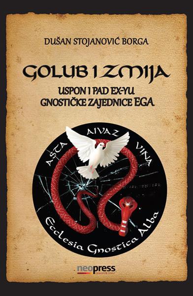 GOLUB I ZMIJA Uspon i pad exYu gnostičke zajednice EGA