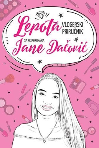 LEPOTA Vlogerski priručnik s preporukama Jane Dačović