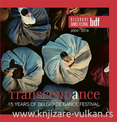 TRANSCENDANCE 15 YEARS OF BELGRADE DANCE FESTIVAL