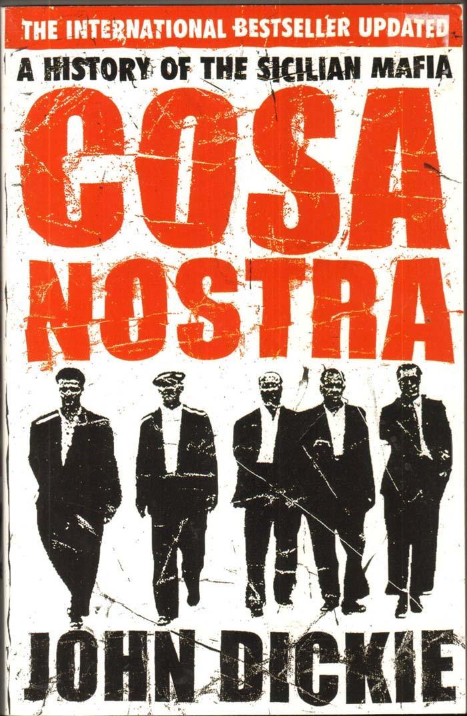 COSA NOSTRA: A HISTORY OF SICILIAN MAFIA