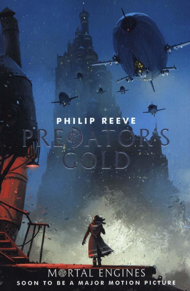 PREDATORS GOLD, MORTAL ENGINES 2