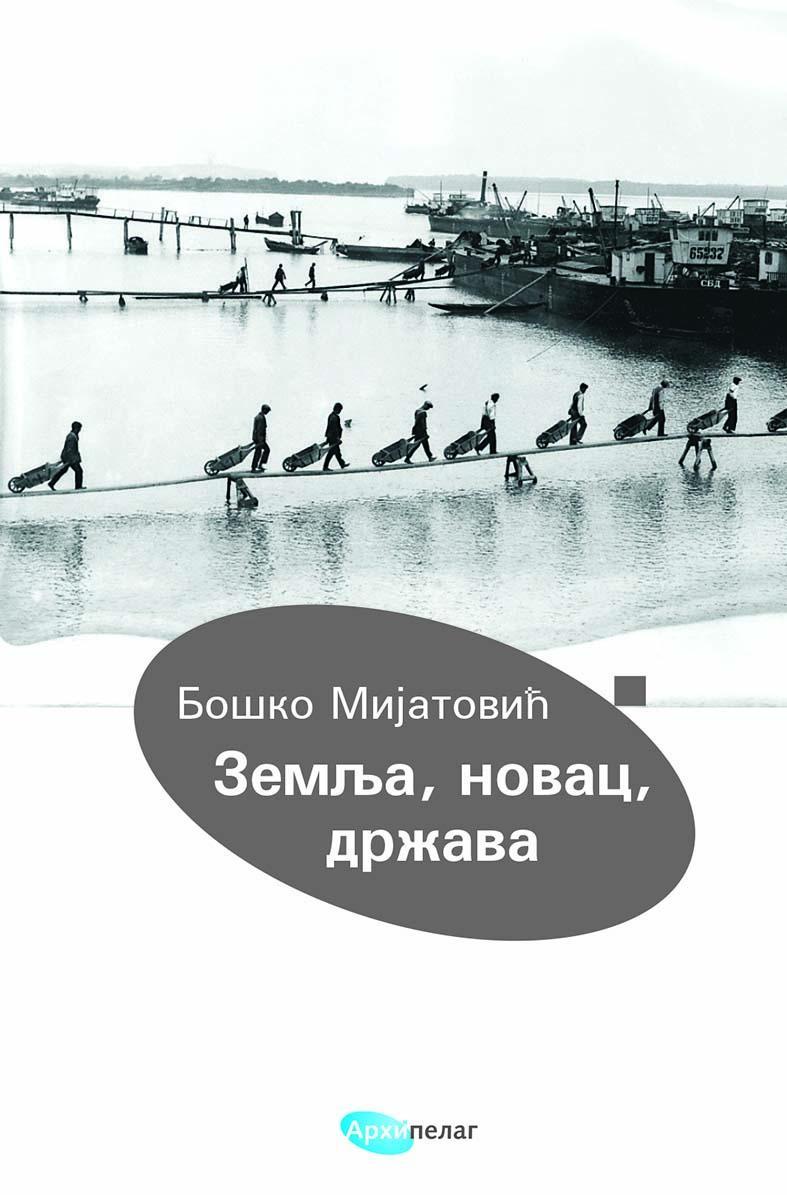 ZEMLJA NOVAC DRŽAVA Iz srpske ekonomske istorije