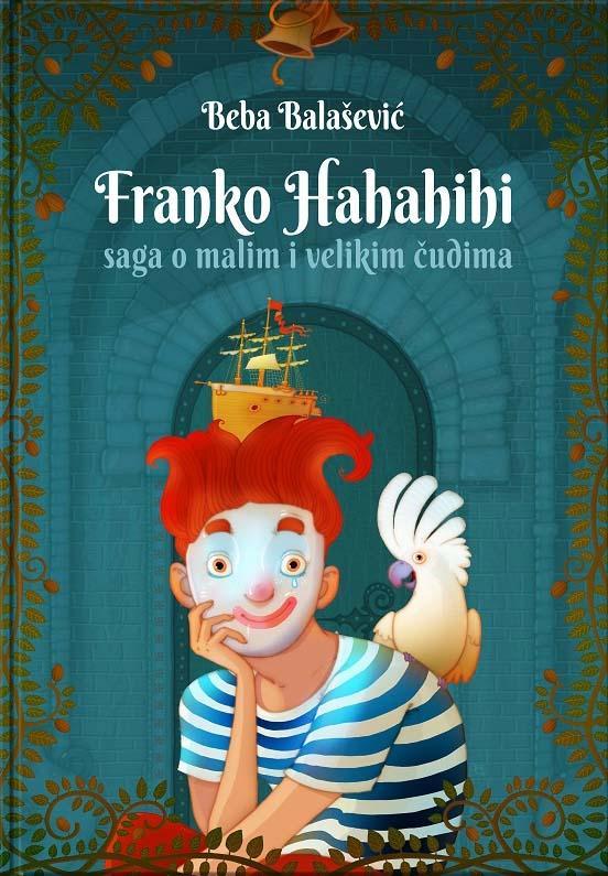 FRANKO HAHAHIHI Saga o malim i velikim čudima