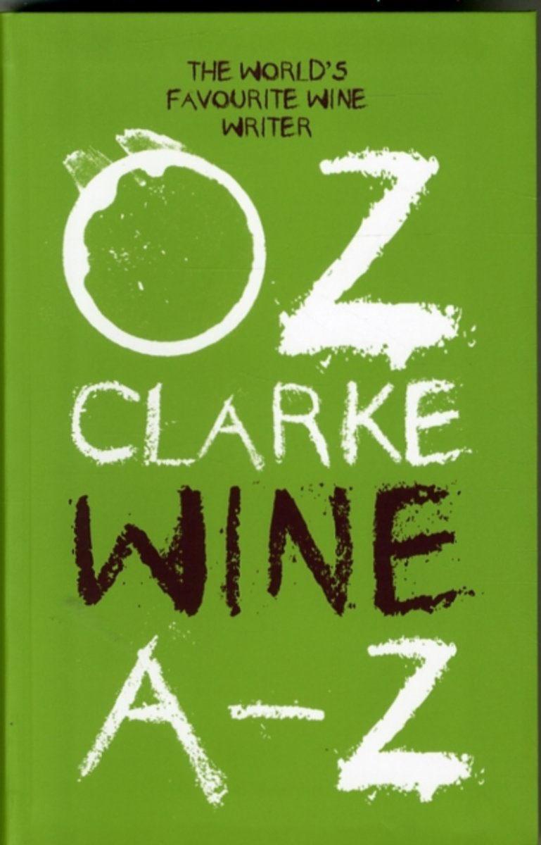 OZ CLARKE A-Z OF WINE
