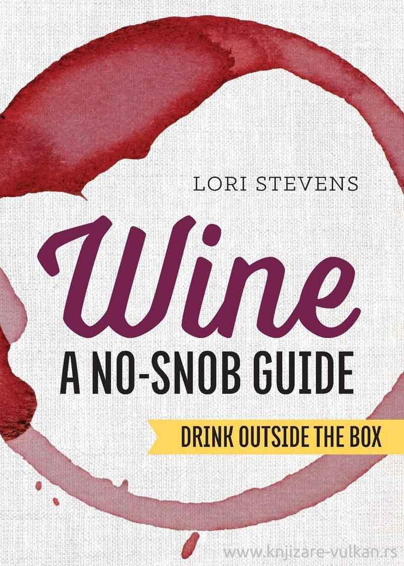 WINE A NO-SNOB GUIDE