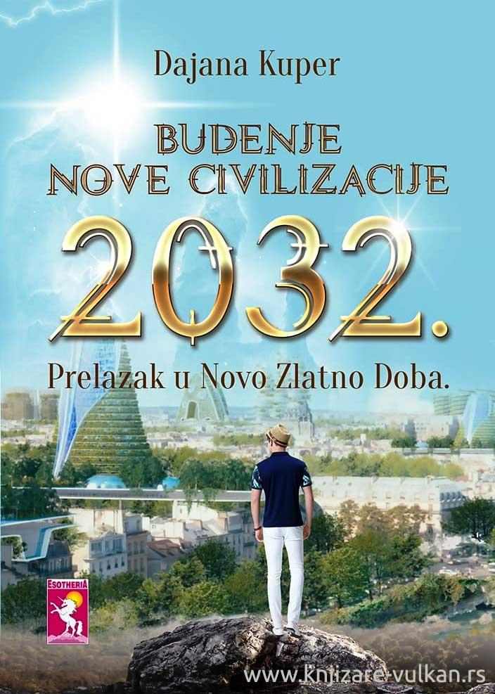 BUĐENJE NOVE CIVILIZACIJE 2032