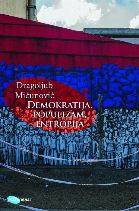 DEMOKRATIJA POPULIZAM ENTROPIJA