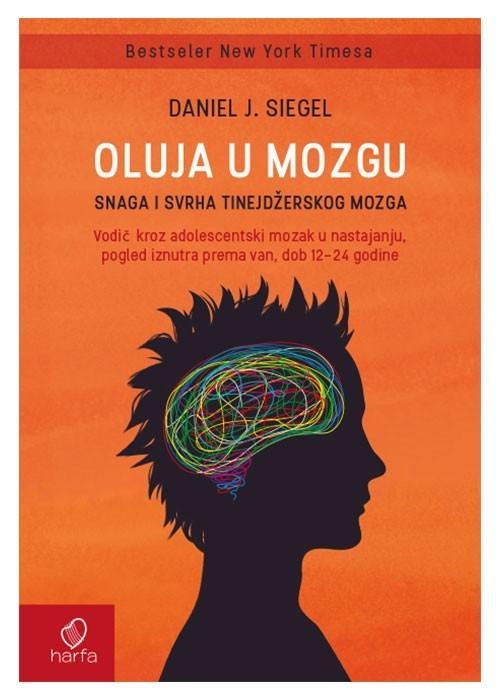 OLUJA U MOZGU Snaga i svrha tinejdžerskog mozga
