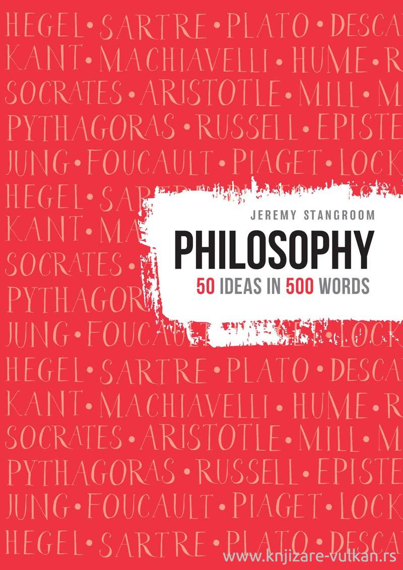 PHILOSPOHY 50 IDEAS IN 500 WORDS