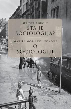 ŠTA JE SOCIOLOGIJA O sociologiji