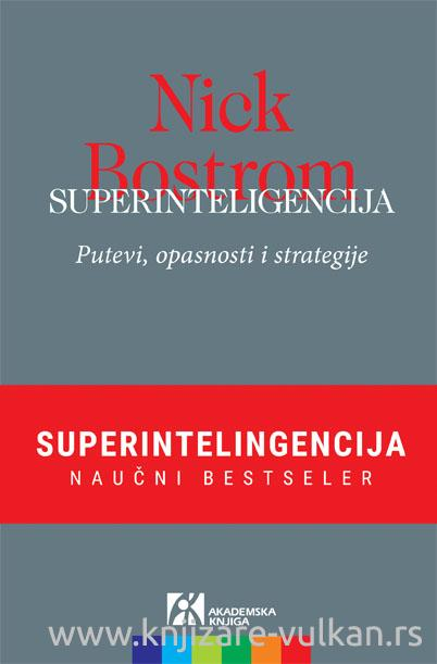 SUPERINTELIGENCIJA Putevi opasnosti i strategije