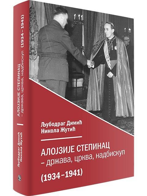 ALOJZIJE STEPINAC Država, crkva, nadbiskup (1934-1941)