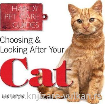 CHOOSING AND LOOKING AFTER YOUR CAT