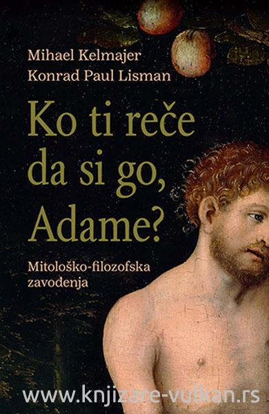 KO TI REČE DA SI GO ADAME