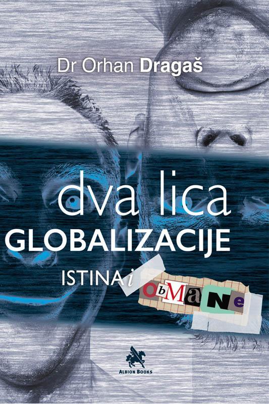 DVA LICA GLOBALIZACIJE Istina i obmane