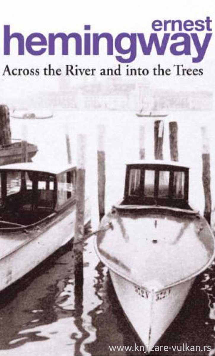 ACROSS THE RIVER AND INTO THE TREEES