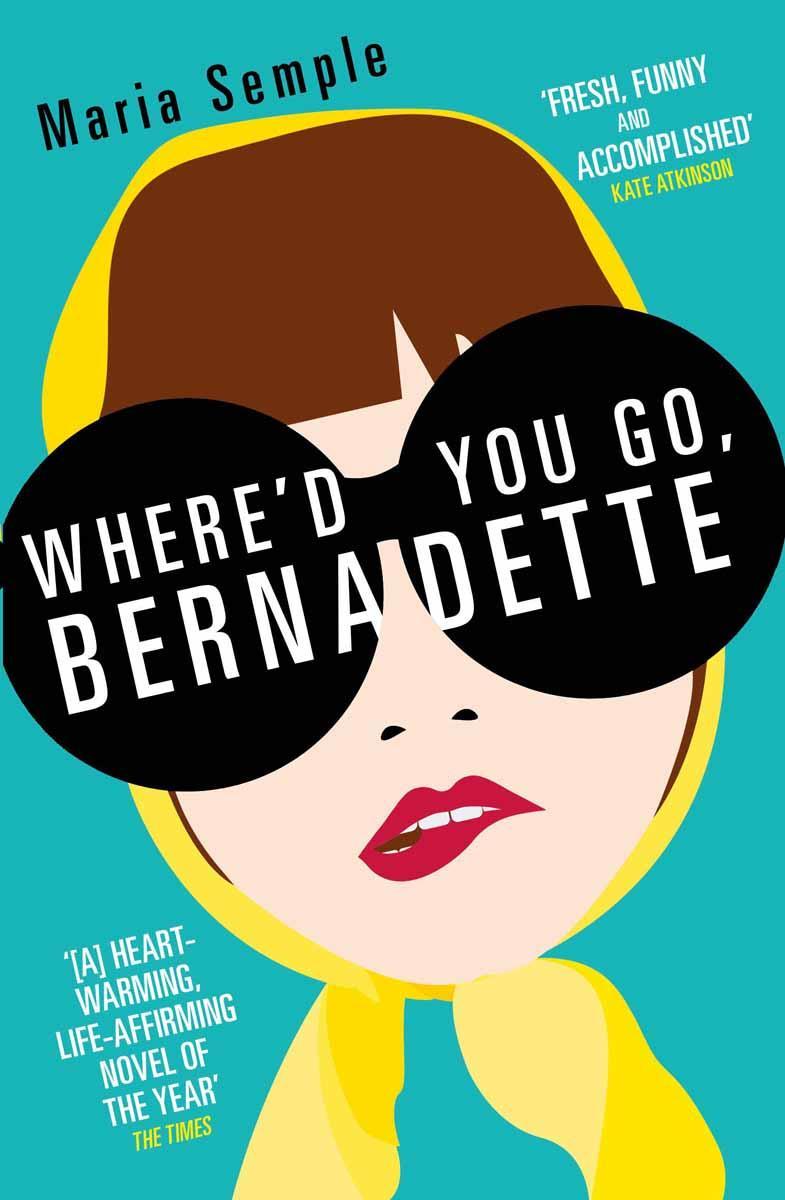 WHERED YOU GO, BERNADETTE