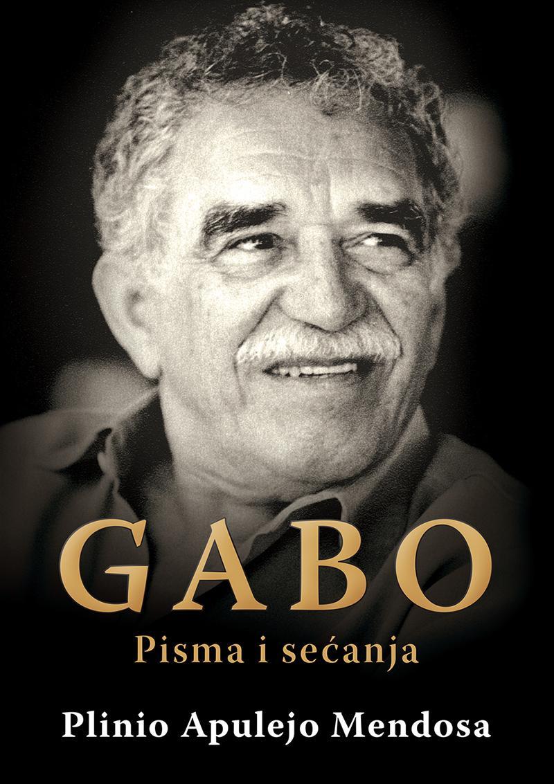 GABO PISMA I SEĆANJA Gabrijel Garsija Markes