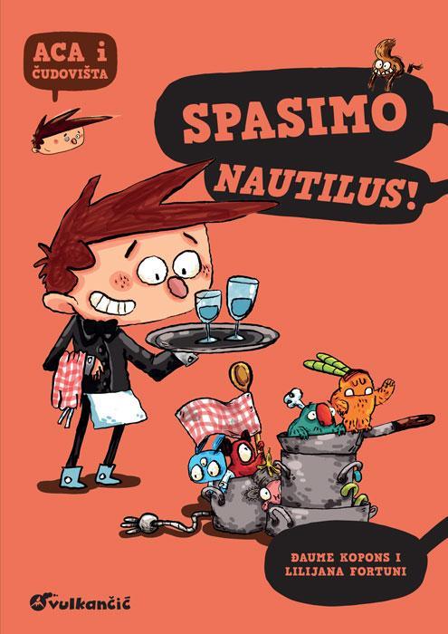 Aca i čudovišta SPASIMO NAUTILUS