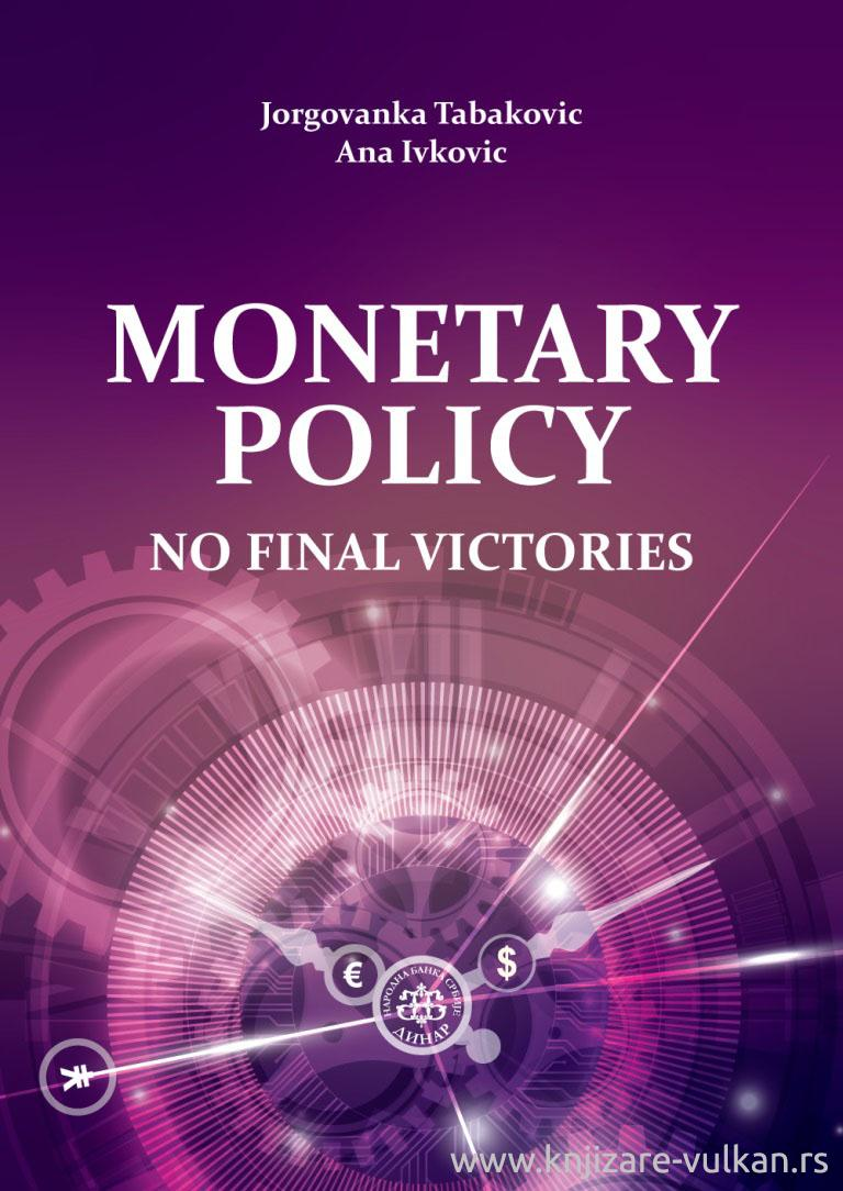 MONETARY POLICY No Final Victories