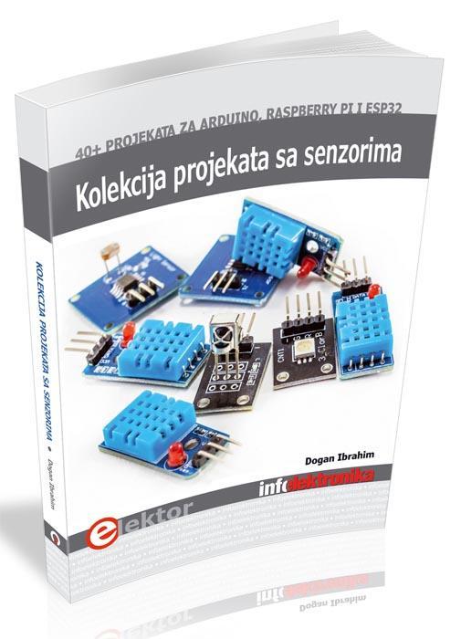 KOLEKCIJA PROJEKATA SA SENZORIMA više od 40 projekata za Arduino Raspberry Pi i ESP32