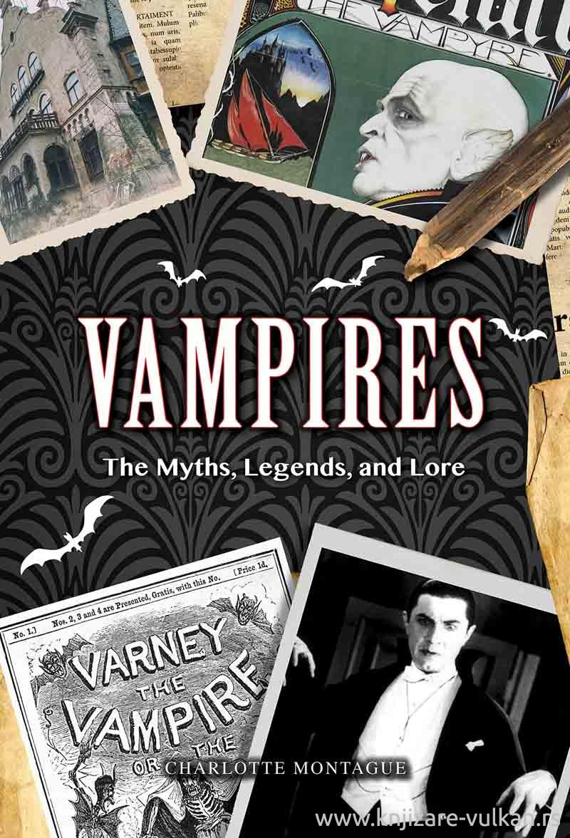 VAMPIRES The Myths, Legends, and Lore