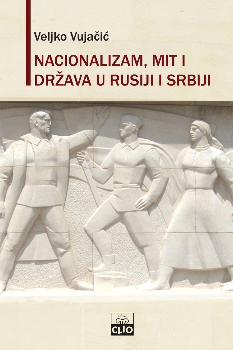 NACIONALIZAM, MIT I DRŽAVA U RUSIJI I SRBIJI