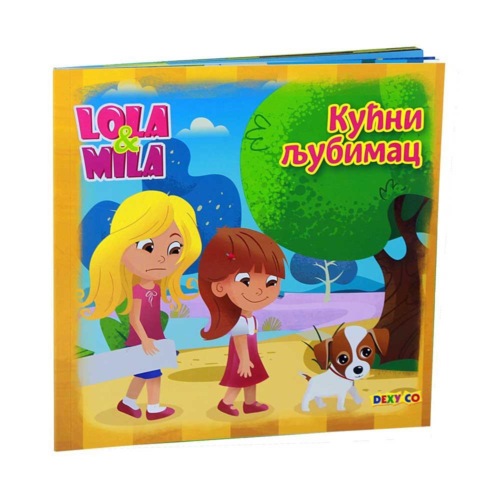 LOLA I MILA Kućni ljubimac