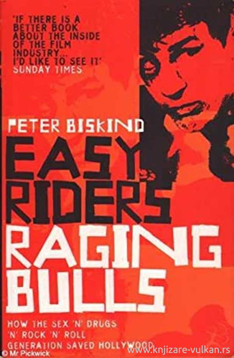 EASY RIDERS HOW THE SEX DRUGS AND ROCK N ROLL GENERATION CHANGED HOLLYWOOD